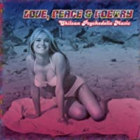 Love, Peace & Poetry: Chilean Psychedelic Music by Love Peace & Poetry-Chilean Psychedelic Music (2008-05-27)