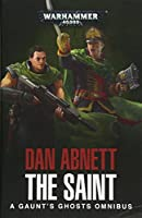 The Saint: A Gaunt's Ghosts Omnibus