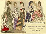 The Proper Victorian Lady: A Research Paper and