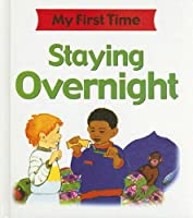 Staying Overnight (My First Time)