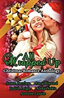 All Wrapped Up: A Christmas Romance Anthology