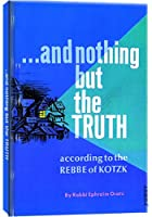 And Nothing but the Truth: Insight Anecdotes and Stories from Rabbi Menachem Medal