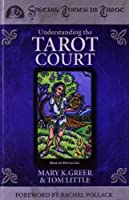 Understanding the Tarot Court (Special Topics in Tarot Series) by Mary K. Greer Tom Little(2004-04-08)