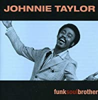 Funk Soul Brother by Johnny Taylor