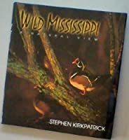 Wild Mississippi: A Natural View