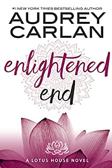 Enlightened End (Lotus House Book 7) by [Carlan, Audrey]
