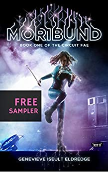 Moribund eSampler (Circuit Fae Book 1) by [Eldredge, Genevieve Iseult]