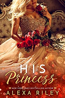 His Princess (Princess Series Book 1) by [Riley, Alexa]
