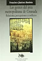 Las gentes del área metropolitana de Granada : relaciones, percepciones y conflictos