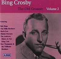 The Old Groaner Vol 2