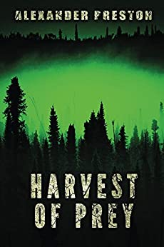 [Preston, Alexander]のHarvest of Prey (English Edition)