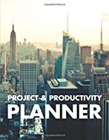 PROJECT & PRODUCTIVITY PLANNER: MONTHLY PLANNER TO WRTIE DOWN TOP PRIORITIES & TOP GOALS FOR THE WEEK AND MONTH AHEAD. SECTIONS FOR MOST IMPORTNT TASKS, NOTES, TOP 3 WEEKLY TASKS, PROJECT PLANNER, DEADLINES, DATES, TO DO, TOOLS & RESOURCES - 150 PAGES