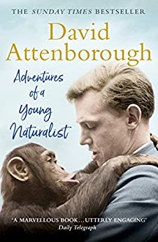 Adventures of a Young Naturalist: SIR DAVID ATTENBOROUGH'S ZOO QUEST EXPEDITIONS by [Attenborough, David]