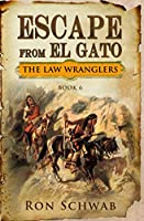 Escape from El Gato (The Law Wranglers)