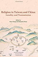 Religion in Taiwan and China: Locality and Transmission