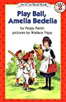 Play Ball, Amelia Bedelia (I Can Read Level 2) by Peggy Parish(1905-06-18)