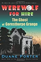 Werewolf for Hire: The Ghost of Goresthorpe Grange