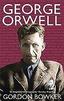 George Orwell by Gordon Bowker(2004-04-01)