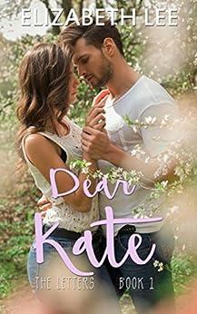 Dear Kate (The Letters Book 1) by [Lee, Elizabeth]