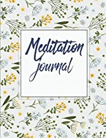 Meditation Journal: Mindfulness Daily Planner, Meditation Journals to Write In, Daily Mindfulness Planner for Manage Anxiety, Worry and Stress 120 Pages Large Print 8.5 X 11