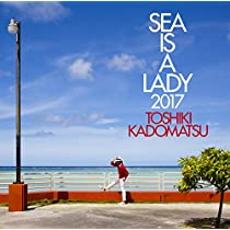 SEA IS A LADY 2017(初回生産限定盤)