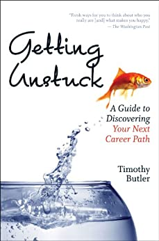 Getting Unstuck: A Guide to Discovering Your Next Career Path by [Butler, Timothy]