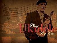 Play Ukulele By Ear [並行輸入品]