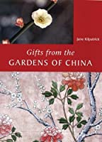 Gifts from the Gardens of China: The Introduction of Traditional Chinese Garden Plants to Britain 1698-1862