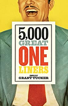5,000 Great One Liners by [Tucker, Grant]