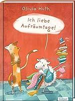 Ich liebe Aufraeumtage! - lustiges Bilderbuch fuer Jungen und Maedchen ab 3