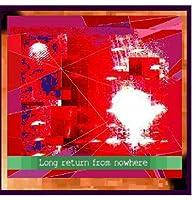 Long Return from nowhere (album)【CD】 [並行輸入品]