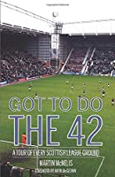 Got To Do The 42: A Tour of Every Scottish League Ground