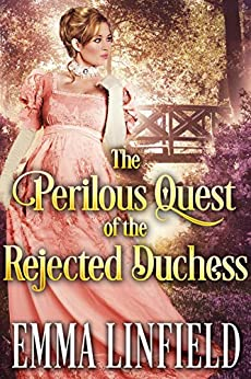 The Perilous Quest of the Rejected Duchess: A Historical Regency Romance Novel by [Linfield, Emma, Fairy, Cobalt]