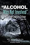 """""""Alcohol Was Not Involved"""": A Shallow End Gals Trilogy (New Orleans Series, Shallow End Gals Trilogy Book 1) (English Edition)"""