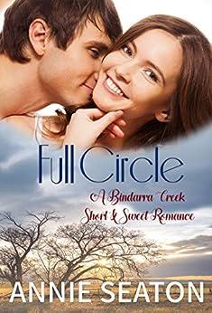 Full Circle (Bindarra Creek Short and Sweet Romance) by [Seaton, Annie]