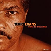 Come to the River by Terry Evans (1997-08-05)