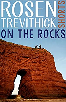 On the Rocks by [Trevithick, Rosen]