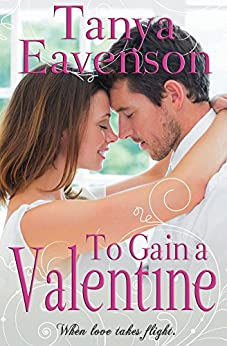 To Gain a Valentine: A Novella (Gaining Love Book 2) by [Eavenson, Tanya]
