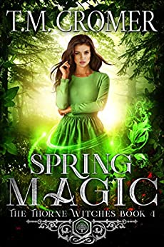 Spring Magic (The Thorne Witches Book 4) by [Cromer, T.M.]
