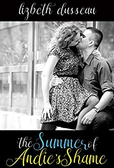 The Summer of Andie's Shame by [Dusseau, Lizbeth]