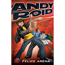 Andy Roid & the Field Trip Terror