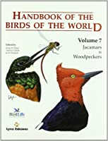 Handbook of the Birds of the World Volume 7: Jacamars to Woodpeckers