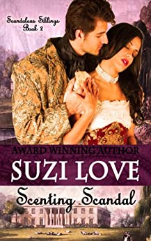 [Love, Suzi]のScenting Scandal (Scandalous Siblings Book 2) (English Edition)