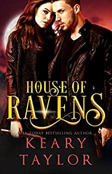 House of Ravens: Blood Descendants Universe (House of Royals Book 5) by [Taylor, Keary]