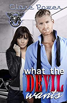 What The Devil Wants (Cycle Devils MC Book 2) by [Power, Clare]