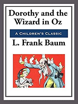 Dorothy and The Wizard in Oz (Unabridged Start Publishing LLC) by [Baum,  L. Frank]