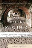 「Lose Your Mother: A Journey Along the Atlantic Slave Route」のサムネイル画像