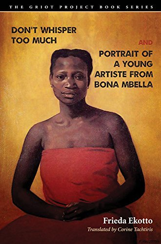 Don't Whisper Too Much and Portrait of a Young Artiste from Bona Mbella (The Griot Project Book Series) (English Edition)