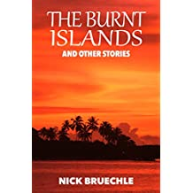 The Burnt Islands and Other Stories: Short reads that will leave a lasting impression.