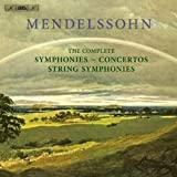 Mendelssohn: The Complete Symphonies, String Symphonies and Concertos